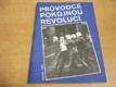 Průvodce pokojnou revolucí. Praha 1989
