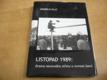 Listopad 1989: Drama nerovného střetu o rovnost