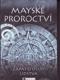 Mayské proroctví Zápas o osud lidstva