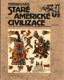 STARÉ AMERICKÉ CIVILIZACE (indián)