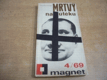 Mrtvý na útěku. Magnet 4/69