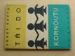 Tři do kornoutu (Borový 1948)