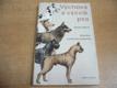 Výchova a výcvik psa. Služební a pracovní plemena