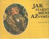 Jak stařeček měnil až vyměnil / Jan Alda, il. Jiří Trnka, 1978