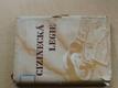 Cizinecká legie (1954) reportáž podle zážitků a dokumentů navrátilců z Vietnamu