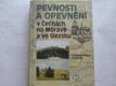 Pevnosti a opevnění v Čechách na Moravě a ve Slezsku