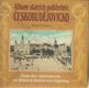 Album starých pohlednic - Českobudějovicko (Album alter Ansichtskarten von Böhmisch Budweis und Umgebung)