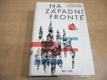 Na západní frontě. Historie československých vojens