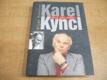 Karel Kyncl. Život jako román jako nová