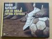 Jak se hraje fotbal v Africe (2007)