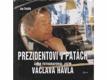Prezidentovi v patách, aneb, Fotografoval jsem Václava Havla