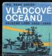 Vládcové oceánů - Válečné lodě 1900-1945