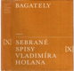 Bagately - Sebrané spisy Vladimíra Holana (X)