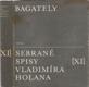 Bagately - Sebrané spisy Vladimíra Holana (XI)