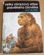 Jan Jelínek: Velký obrazový atlas pravěkého člověka
