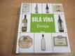 Bílá vína Evropy jako nová