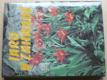 Jaro, léto, podzim, zima v zahradě (1982, 1984, 1985, 1987) 4 knihy