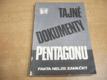 Tajné dokumenty Pentagonu. Fakta nelze zamlčet
