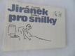 V. JIRÁNEK- KNÍŽKA PRO SNÍLKY
