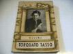 Torquato Tasso, Hra