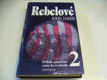 Rebelové, Příběh americké cesty ke svobodě 2. (1996