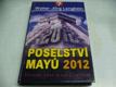 Poselství Mayů 2012. Skonání věků a nový