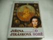 Jiřina Jirásková O sobě
