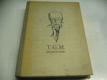 T. G. M. Jak jsme ho viděli (194