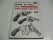 Kdo střílí na presidenty?