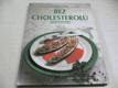 Bez cholesterolu. Obrazová kuchařka. Lékařsk