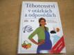 Těhotenství v otázkách a odpovědích