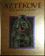 Aztékové, Říše krve a lesku
