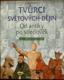 Tvůrci světových dějin, Od antiky po středověk, od r. 1800 př. n. l. do r. 1492