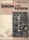 Šimon, zvaný Petrem, Román I. (druhý díl nevyšel)