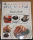 Dívej se a vař - Klasické kuře, Základní podrobný průvodce mistrovstvím dnešní kuchyně - vždy se zárukou úspěchu!