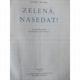 Josef Hons, Zelená nasedat!,SNDK,Praha 1958