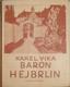Baron Hejbrlin, Stará historie I. (podpis)