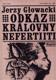 Odkaz královny Nefertiiti, Jerzy Glowacki, 1974