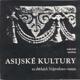 Asijské kultury ve sbírkách Náprstkova muzea (Stálá exposice na zámku v Liběchově)