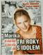 Marika: Tři roky s idolem