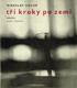 Miroslav Holub - Tři kroky po zemi