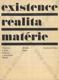 Existence realita matérie (Příspěvek k pojetí monismu v marxistické filosofii)