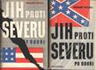 Jih proti severu (Komplet v dvoch knihách)