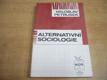 Alternativní sociologie. Úvahy o smyslu soci