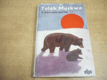 Harry Mortimer Batten -Tulák Muskwa. Životní román kanadského če