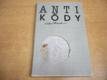 Antikódy aneb angažovaná artikulace absurdity (19