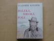 Daleká, široká pole... (1984) il. Bouda - O Janu Nerudovi