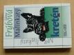 Malinkatý kretén (1997)