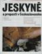 Jeskyně a propasti v Československu - B.Kučera, J.Hromas, F.Skřivánek