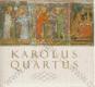 Karolus Quartus (piae memoriae fundatoris sui Universitas Carolina D.D.D.)